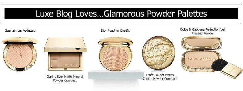 Luxe Blog Loves…Glamorous Powder Palettes